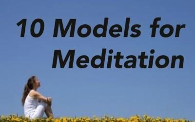 10 Models for Meditation
