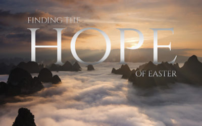 Finding the Hope of Easter – Easter Message 2018