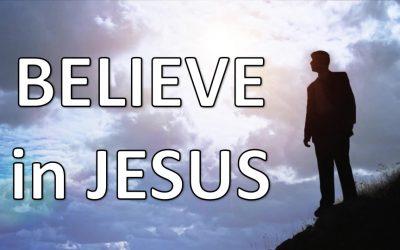 Commit to Believe in Jesus